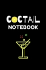 Coctail Notebook: Coctail Journal To Record Your Recipes, Organizer For Rating Tasting Drinks, Craft Coctail Book (6x9, 110 Pages) Cover Image