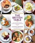 British Table: A New Look at the Traditional Cooking of England, Scotland, and Wales Cover Image
