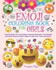 Emoji Coloring Book for Girls: 50 Super Fun and Amazing Inspirational Quotes, Cute Animals and Emoji Coloring Activity Pages for Kids, Girls, Teens a Cover Image