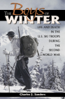 The Boys of Winter: Life and Death in the U.S. Ski Troops During the Second World War Cover Image