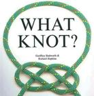 What Knot? (Flexi cover series) Cover Image
