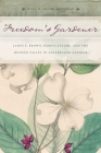 Freedom's Gardener: James F. Brown, Horticulture, and the Hudson Valley in Antebellum America Cover Image