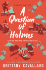 A Question of Holmes (Charlotte Holmes Novel #4) Cover Image