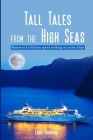 Tall Tales From The High Seas: Memories of a life spent working on cruise ships Cover Image