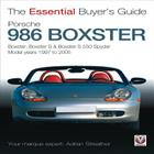 Porsche 986 Boxster: Boxster, Boxster S, Boxster S 550 Spyder: Model Years 1997 to 2005 (The Essential Buyer's Guide) Cover Image
