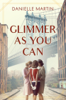 Glimmer As You Can: A Novel Cover Image