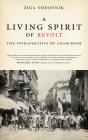 A Living Spirit of Revolt: The Infrapolitics of Anarchism Cover Image