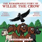 The Remarkable Story of Willie the Crow: A Hickory Doc's Tale Cover Image