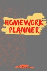Homework Planner: Over 110 Pages / Over 15 Weeks; 6 x 9 Format 1.3 Cover Image