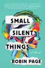 Small Silent Things: A Novel Cover Image