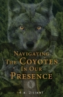 Navigating The Coyotes In Our Presence Cover Image