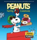The Peanuts Family Cookbook: Delicious Dishes for Kids to Make with Their Favorite Grown-Ups Cover Image