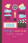 100 Things I Want to Do This Year: A Bucket List Book For Kids Epic Days Ahead! Cover Image
