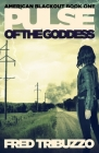 Pulse of the Goddess: American Blackout Book One Cover Image