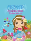 Mermaid Coloring Book for Kids All Ages: For Kids Ages 4-8, 9-12 (Coloring Books for Kids) / Gorgeous Coloring Book with Mermaids and Sea Creatures Cover Image
