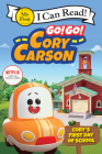 Go! Go! Cory Carson: Cory's First Day of School (My First I Can Read) Cover Image