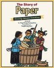 The Story of Paper: Amazing Chinese Inventions Cover Image