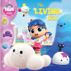 True and the Rainbow Kingdom: The Living Sea Cover Image