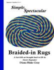Simple, Spectacular Braided-in Rugs Cover Image