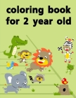 coloring book for 2 year old: Baby Funny Animals and Pets Coloring Pages for boys, girls, Children Cover Image