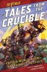 KeyForge: Tales From the Crucible: A KeyForge Anthology Cover Image