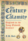 The Century of Calamity: England in the Long Eleventh Century Cover Image