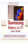 Samsung Galaxy Tab S7 User Guide: Simplified manual for Samsung Galaxy tab S7: Seniors Edition Cover Image