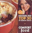 Comfort Food: Rachael Ray's Top 30 30-Minutes Meals Cover Image