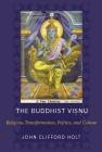 The Buddhist Visnu: Religious Transformations, Politics, and Culture Cover Image