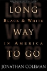 Long Way to Go: Black and White in America Cover Image