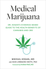 Medical Marijuana: Dr. Kogan's Evidence-Based Guide to the Health Benefits of Cannabis and CBD Cover Image