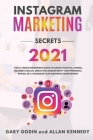 INSTAGRAM MARKETING SECRETS 2021 The ultimate beginners guide to grow your following, become a social media influencer with your personal brand, set a Cover Image