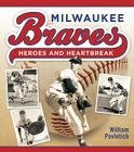 Milwaukee Braves: Heroes and Heartbreak Cover Image