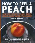 How to Peel a Peach: And 1,001 Other Things Every Good Cook Needs to Know  Cover Image