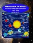 Astronomie für Kinder: Sonnensystem -Universum und mehr über Astronomie Cover Image