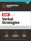 GRE Verbal Strategies: Effective Strategies & Practice from 99th Percentile Instructors (Manhattan Prep GRE Strategy Guides) Cover Image