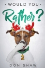Would You Rather?: Secret Scenarios and Christmas Yes or No Game, Which Will Make Boys and Girls Cry Laughing Cover Image