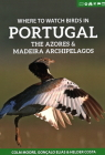 Where to Watch Birds in Portugal, the Azores & Madeira Archipelagos Cover Image
