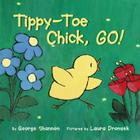 Tippy-Toe Chick, Go! Cover Image