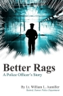 Better Rags: A Police Officer's Story Cover Image