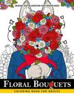 Floral Bouquets Coloring Book for Adults: Adult Coloring Book with Flower and Animals Cover Image