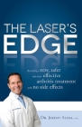 The Laser's Edge: Revealing a New, Safer and More Effective Arthritis Treatment with No Side Effects Cover Image