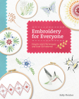 Embroidery for Everyone: Easy to Learn Techniques with 50 Patterns! Cover Image