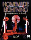 Homemade Lightning: Creative Experiments in Electricity Cover Image