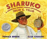 Sharuko: El Arqueólogo Peruano Julio C. Tello / Peruvian Archaeologist Julio C. Tello Cover Image