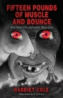 Fifteen Pounds of Muscle and Bounce Cover Image