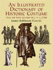 An Illustrated Dictionary of Historic Costume (Dover Pictorial Archives) Cover Image