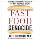 Fast Food Genocide Lib/E: How Processed Food Is Killing Us and What We Can Do about It Cover Image
