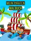 Mein Piraten Malbuch: Pirat Malbuch für Kinder, Jungen, Mädchen, Männer Piratenliebhaber Geschenke - einseitige Malvorlagen Cover Image