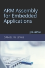 ARM Assembly for Embedded Applications: 5th edition Cover Image